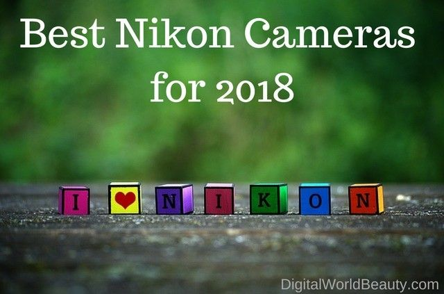 9 Best Nikon Cameras for 2018: Top Nikon Cameras Reviews | Digital World Beauty  #DigitalWorldBeauty Nikon #Camera #Photography #Photo #Image #Picture #Picoftheday #potd #reviews #toplist #photographer #amateurphotographer #digital #world #beautiful #canadian #toronto #NYC #newyork #newyorkcity #new #Christmas2017 #ChristmasDay2017 #NewYears #2018 #NewYear2018 #shopping #ilove