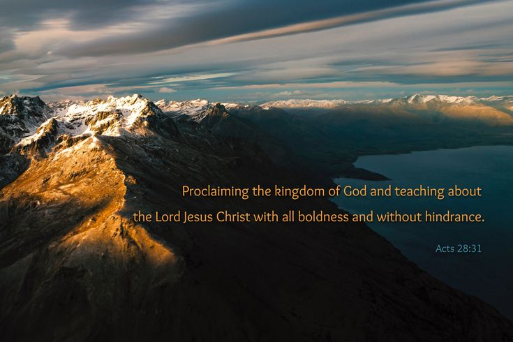 [Acts 28:31 ESV] Proclaiming the kingdom of God and teaching about the Lord Jesus Christ with all boldness and without hindrance.
