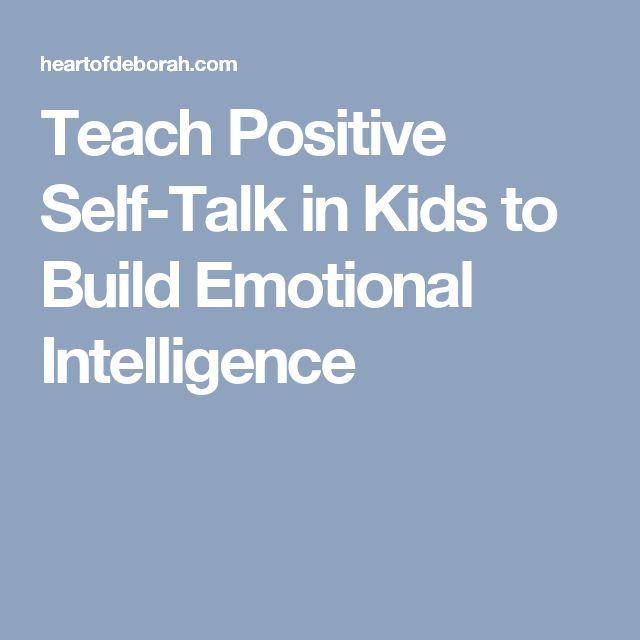 Teach Positive Self-Talk in Kids to Build Emotional Intelligence