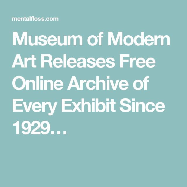Museum of Modern Art Releases Free Online Archive of Every Exhibit Since 1929…