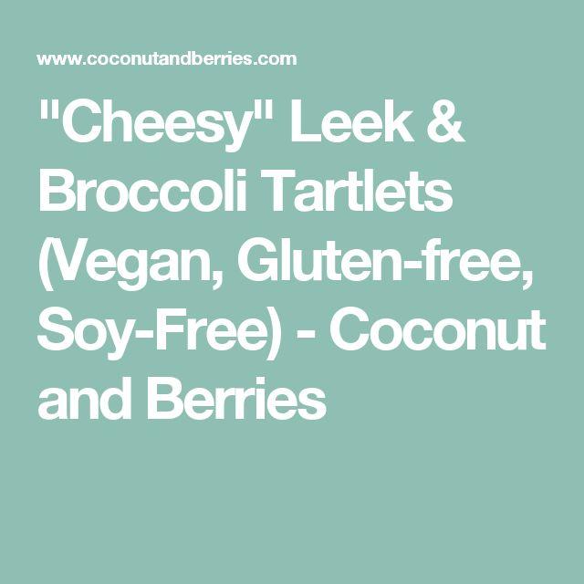 """Cheesy"" Leek & Broccoli Tartlets (Vegan, Gluten-free, Soy-Free) - Coconut and Berries"