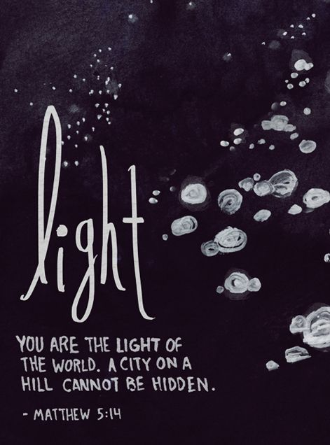"#Light.  ""You are the light of the world. A city on a hill cannot be hidden."" Matthew 5:14 #Scripture"