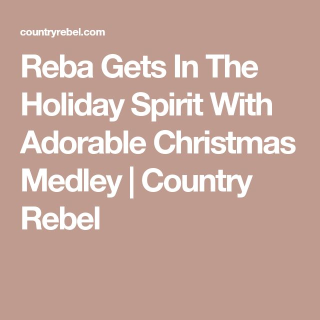 Reba Gets In The Holiday Spirit With Adorable Christmas Medley | Country Rebel