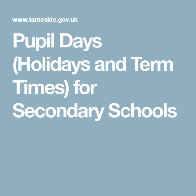 Pupil Days (Holidays and Term Times) for Secondary Schools