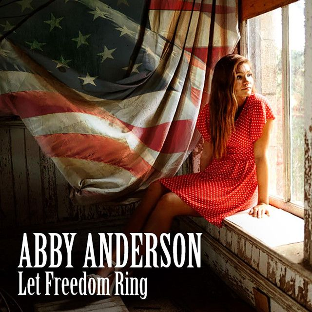 Let Freedom Ring, a song by Abby Anderson on Spotify