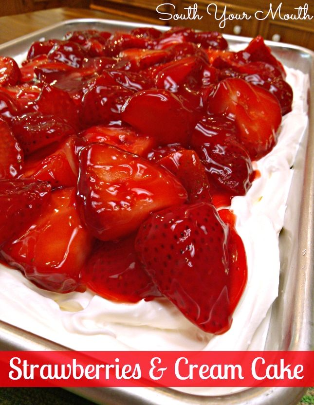 Strawberries & Cream Cake - South Your Mouth