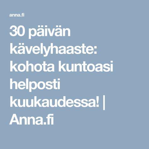 30 päivän kävelyhaaste: kohota kuntoasi helposti kuukaudessa!   Anna.fi
