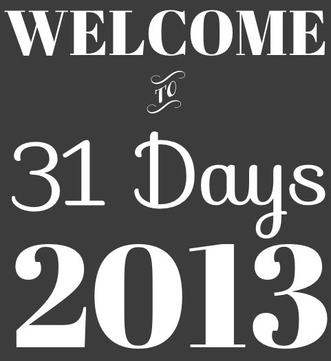 """Welcome to 31 Days, a collection of bloggers walking through a journey of SOMETHING for 31 days. You'll see topics ranging from """"31 Days of Encouragement for Moms"""" to """"31 Days of Loving My Husband Intentionally"""" to """"31 Days of Whole Food."""" What can YOU do in 31 Days?"""
