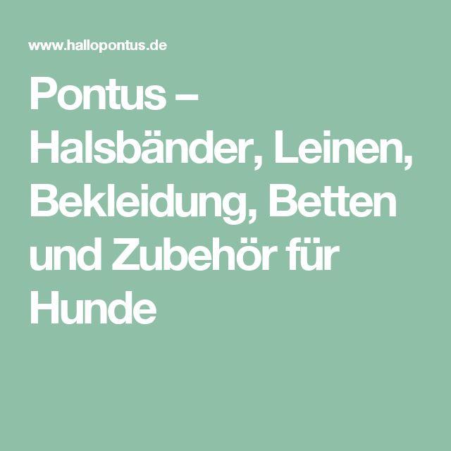 Pontus – Halsbänder, Leinen, Bekleidung, Betten und Zubehör für Hunde