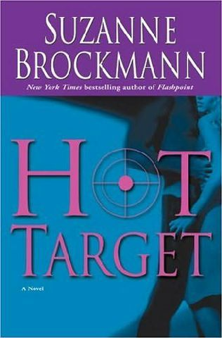 Hot Target (2004) (The eighth book in the Troubleshooters series) A novel by Suzanne Brockmann