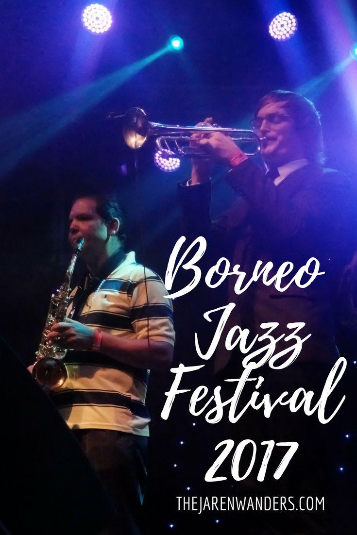 Borneo Jazz Festival | Borneo Jazz | Borneo Jazz 2017 | Travel | Borneo | Miri | Malaysia | Sarawak | South East Asia | Festival | Jazz Festival | Music Festival | Sarawak Tourism Board | Travel | Backpacking | Sarawak Travel
