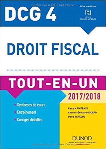 DCG 4 - Droit fiscal 2017/2018 - 11e éd. - Tout-en-Un - Patrick Pinteaux, Charles-Édouard Godard, Denis Terlong