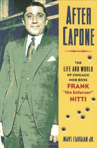 "After Capone: The Life and World of Chicago Mob Boss Frank The Enforcer"""" Nitti"""" by Mars Eghigian Jr. http://www.amazon.com/dp/1581824548/ref=cm_sw_r_pi_dp_Lm7wub011TKE3"