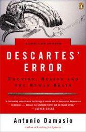 Antonio Damasio on emotion and reason