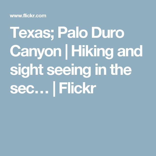 Texas; Palo Duro Canyon | Hiking and sight seeing in the sec… | Flickr