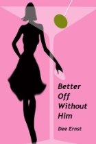 Better Off Without Him (Romantic Comedy)  By Dee Ernst http://jackiesalsareup.com/ring