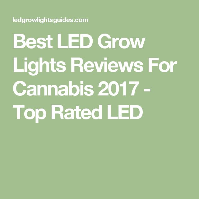 Fancy Best LED Grow Lights Reviews For Cannabis Top Rated LED