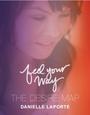 The Desire Map is a holistic approach to planning your life. Launching Dec 5th 2012. DesireMap.com #DanielleLaPorte #DesireMap #Inspire #words