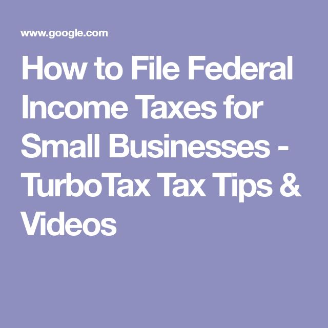 How to File Federal Income Taxes for Small Businesses - TurboTax Tax Tips & Videos