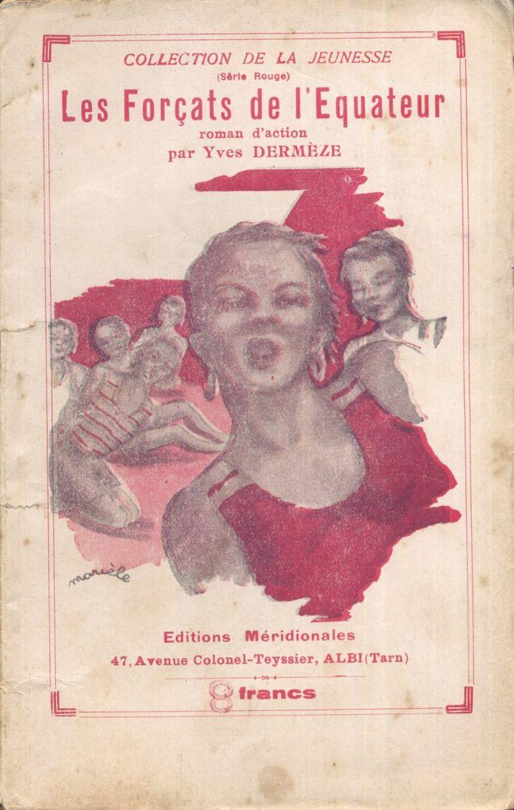 Marièle - Les Forçats De L'Équateur, Yves Dermèze, Éditions Méridionales Collection de La Jeunesse Série Rouge 7, sans date (1940) Fascicule Illustré