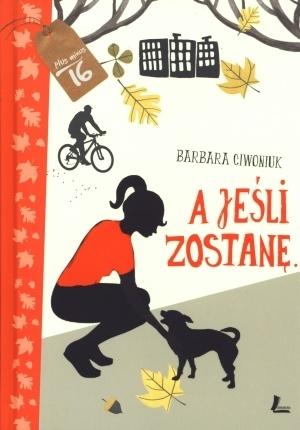 """Barbara Ciwoniuk, """"A jeśli zostanę..."""", Literatura, Łódź 2012."""