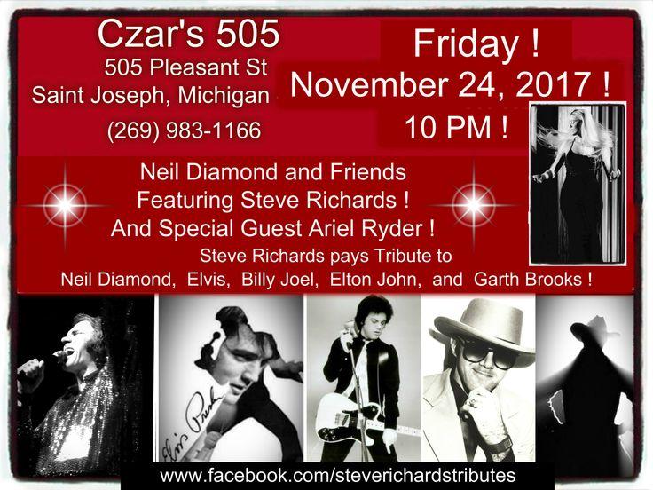 Featuring : Steve Richards Premier Tribute Artist Rockin' the Hits of Neil Diamond, Elvis Presley, Billy Joel, Elton John, and Garth Brooks ! And Special Guest ~ Ariel Ryder !