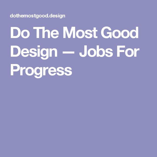 Do The Most Good Design — Jobs For Progress