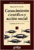 Conocimiento científico y acción social : crítica epistemológica a la concepción de ciencia en Max Weber / por Manuel Gil Antón ; con prólogo de Rolando García  L/Bc 316.2 GIL con