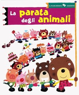 LA PARATA DEGLI ANIMALI    Autore: A.A.V.V.   EAN: 9788865320426  Editore: MARGHERITA EDIZIONI   Collana: LIBRI ILLUSTRATI   Pagine: 24     Cerca e trova in ogni pagina tanti buffi animali e particolari curiosi... hai visto l'orso con le orecchie da coniglio? Un libro per bambini curiosi e attenti ai dettagli.    € 14,00