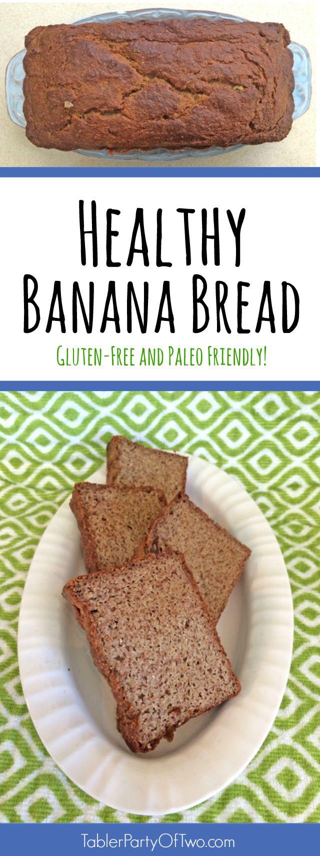 Healthy Banana Bread. Gluten Free and Paleo Friendly! And OH SO YUMMY!