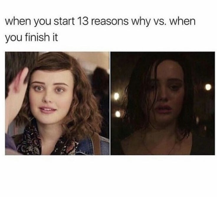 Literally me!! 13 reasons why meme