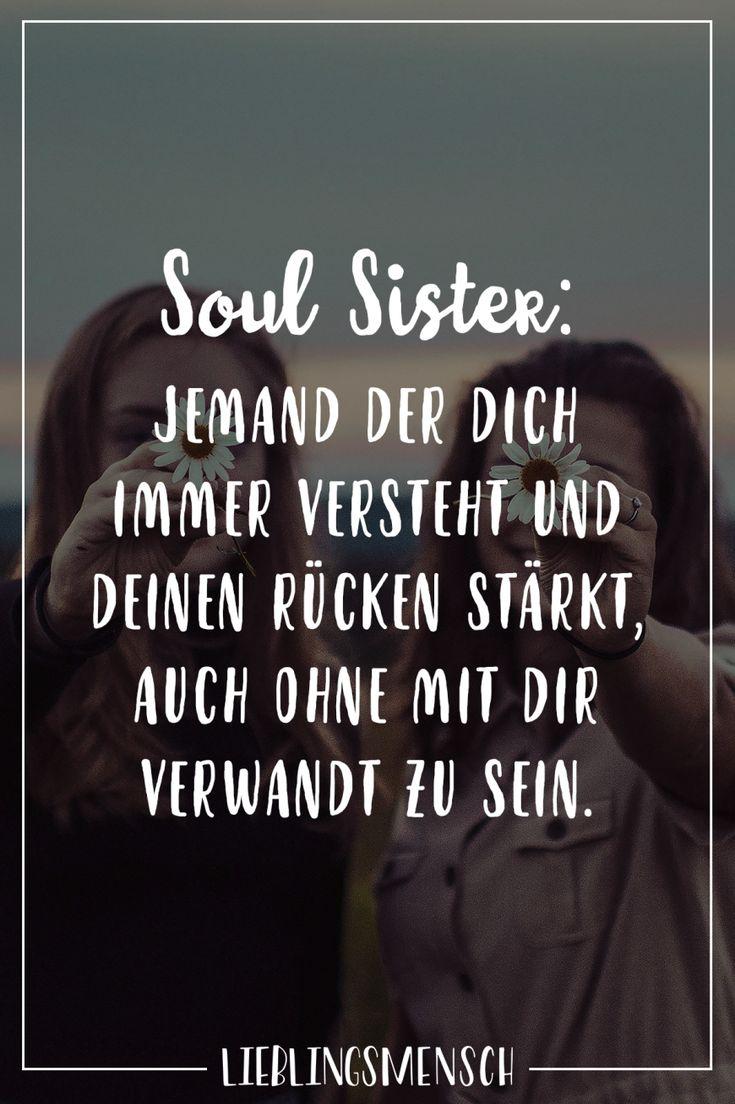 Soul Sister: Jemand der dich immer versteht und deinen Rücken stärkt, auch ohne mit dir verwandt zu sein