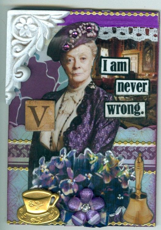 Used for a Downton Abbey Lady Violet ATC swap.