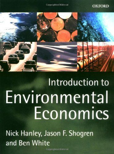 Introduction to Environmental Economics by Nick Hanley. Save 6 Off!. $63.60. Publisher: Oxford University Press, USA (April 5, 2001). Author: Nick Hanley. Publication: April 5, 2001