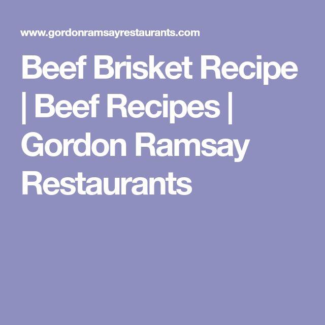 Beef Brisket Recipe | Beef Recipes | Gordon Ramsay Restaurants