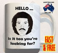 LIONEL RICHIE – HELLO IS IT TEA YOU'RE LOOKING FOR COFFEE MUG CUP gift funny