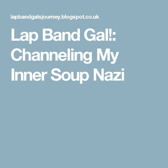 Lap Band Gal!: Channeling My Inner Soup Nazi