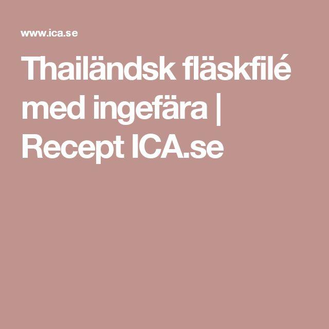 Thailändsk fläskfilé med ingefära | Recept ICA.se