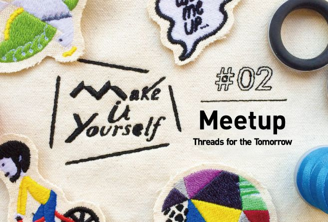 Make it Yourself (MiY) Meetup Vol.2