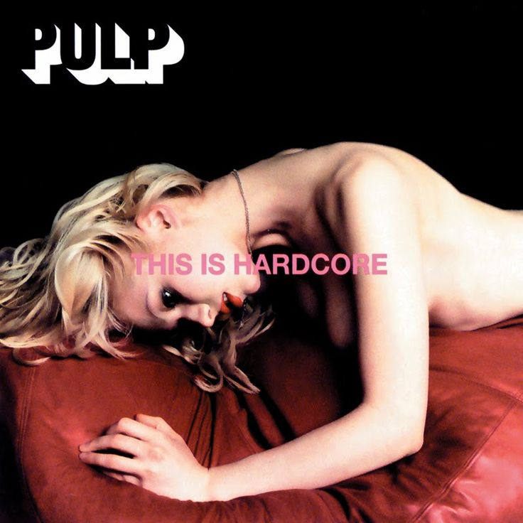 Pulp This is Hardcore
