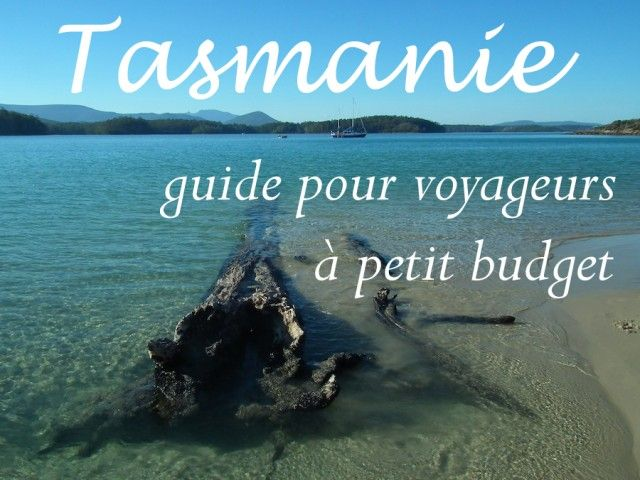 Tasmanie petit budget