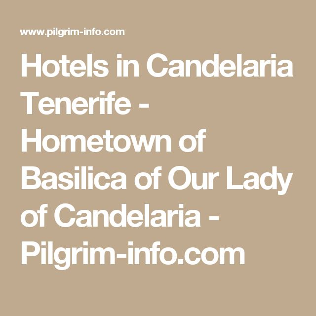 Hotels in Candelaria Tenerife - Hometown of Basilica of Our Lady of Candelaria - Pilgrim-info.com