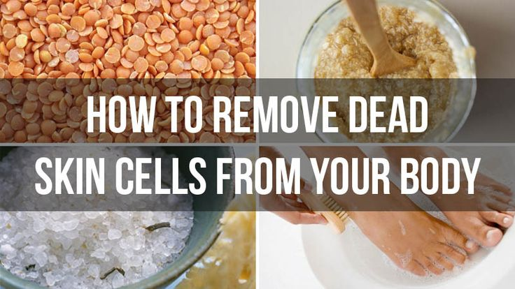 How to Remove Dead Skin Cells from Body
