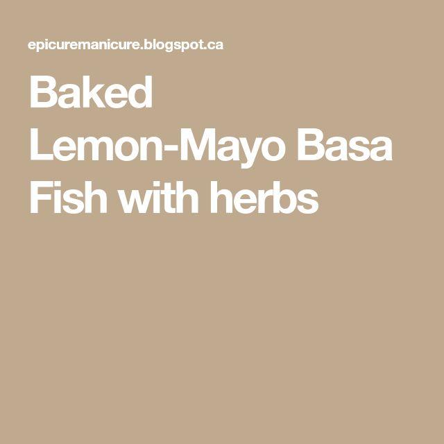 Baked Lemon-Mayo Basa Fish with herbs
