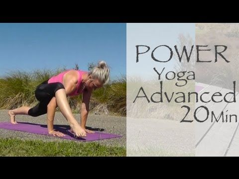 Power Yoga Total Body Workout - 20 Minute Advanced Power Yoga