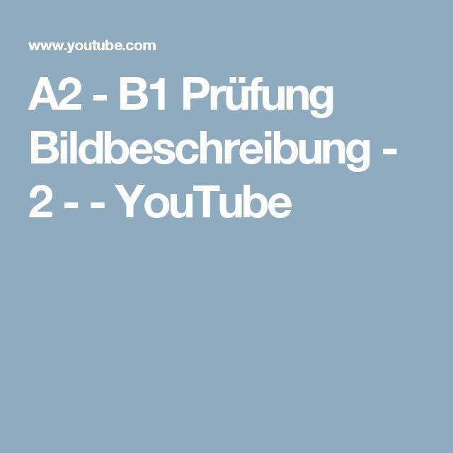 A2 - B1 Prüfung Bildbeschreibung - 2 - - YouTube