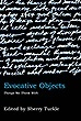 Evocative Objects: Things We Think With | Sherry Turkle