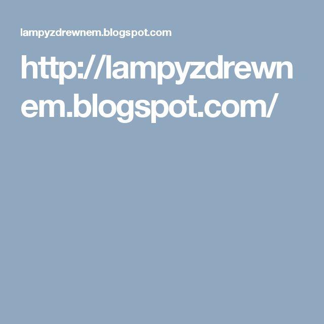 http://lampyzdrewnem.blogspot.com/