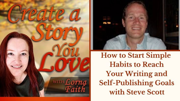 How to Start Simple Habits to Reach Your Writing and Self-Publishing Goals with Steve Scott #writing  #makealivingwriting #CASYLVideoInterviews