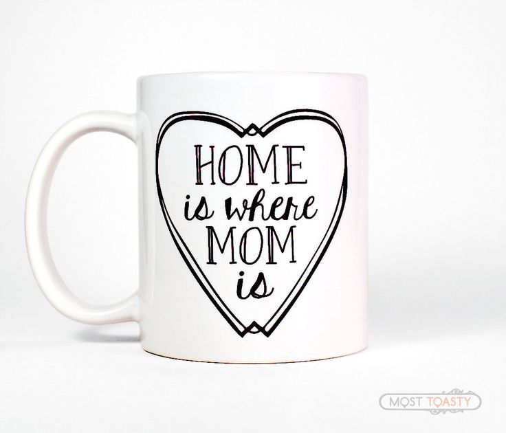 Home Is Where Mom Is Coffee Mug, Large Coffee Cup, Cute Gift for Mom Mug Gift, Mom Birthday Gift for Mother-Valentine Gift-Mom Gift-Cute Mug by MostToastyGoods on Etsy https://www.etsy.com/listing/216828931/home-is-where-mom-is-coffee-mug-large